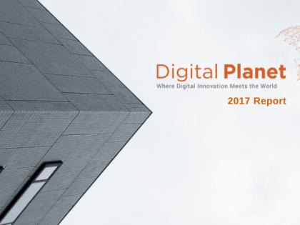 Digital Planet 2017 Report