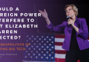 Would a Foreign Power Interfere to get Elizabeth Warren Elected?
