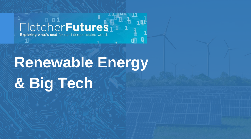 Fletcher Futures: How the Combined Forces of Renewable Energy and Big Tech Can Lead Us to a Zero-Carbon Future