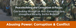 Peacebuilding and Corruption in Focus: Can looking through an Anti-Corruption lens strengthen Security Sector Reform?