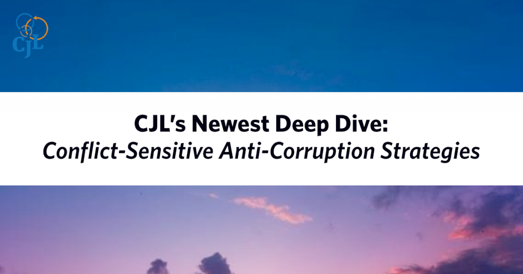 CJL's Newest Deep-Dive: Conflict-Sensitive Anti-Corruption Strategies