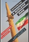 Book Cover: Anticipating A Nuclear Iran