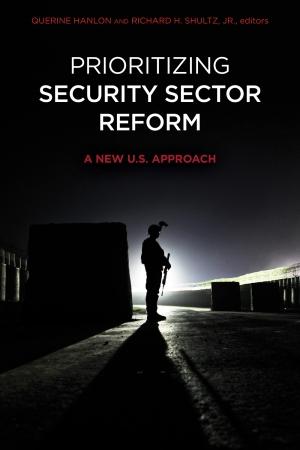 Professor Shultz 2016 latest publication March 2016 - 'Prioritizing Security Sector Reform'
