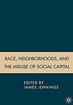 Race Neighborhoods, and the Misuse of Social Capital
