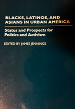 Blacks, Latinos, and Asians: Status and Prospects for Activism