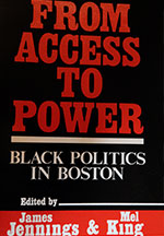 From Access to Power: Black Politics in Boston