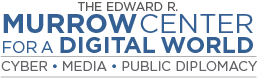 The Edward R. Murrow Center for a Digital World