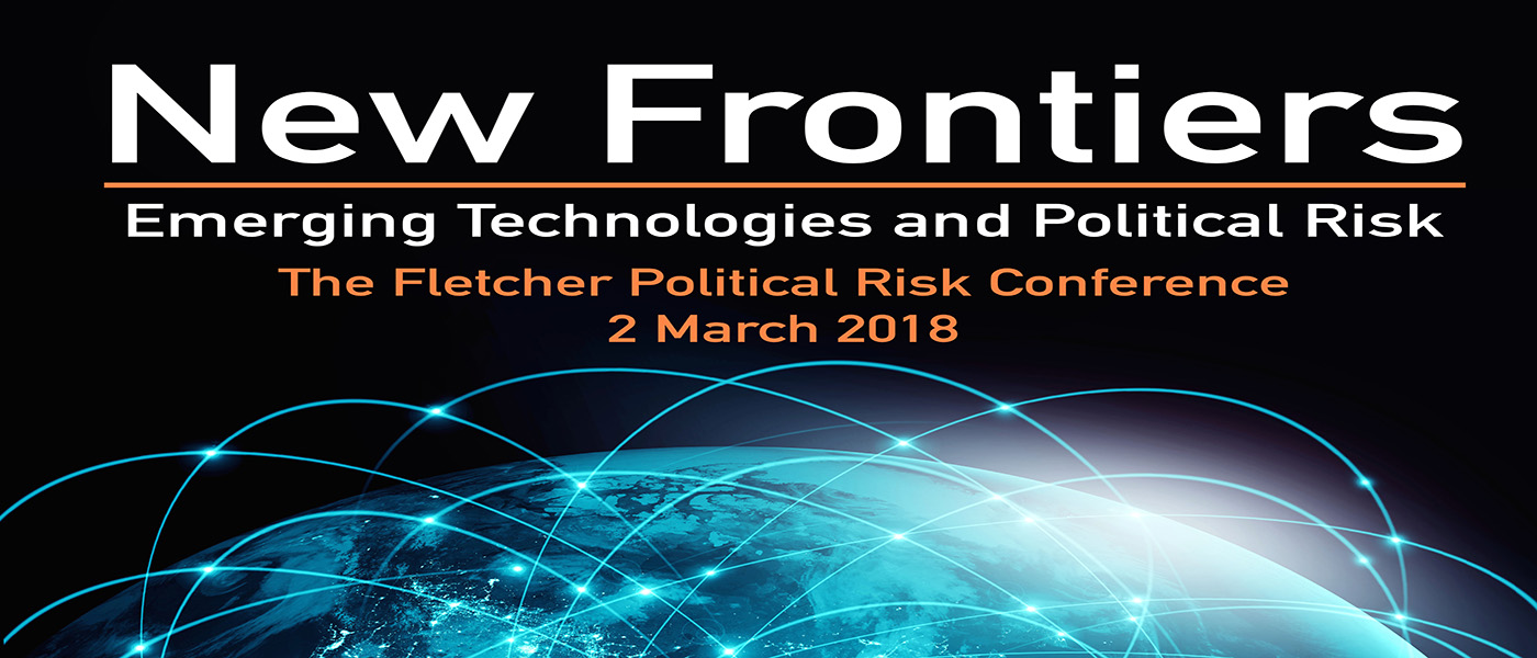 The Fletcher Political Risk Conference on March 2nd – Emerging Technologies & Political Risk