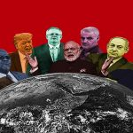 Far right actors Dominic Cummings, Jair Bolsonaro, Qassim Suleiman, Donald Trump, John Magufuli, Sebastian Pinera, Narendra Modi, Scott Morrison, Benjamin Netanyahu