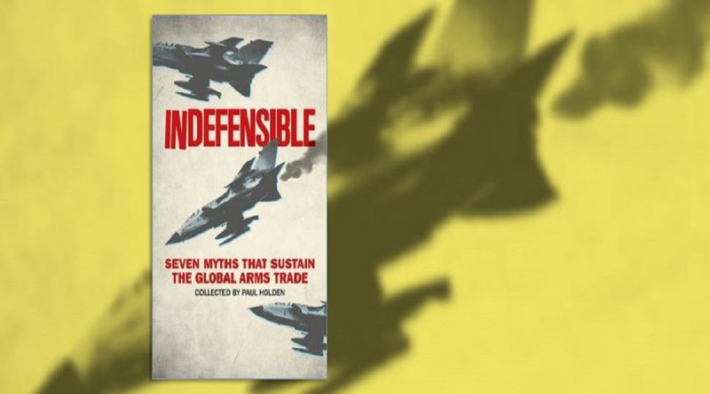 Indefensible: Our publication debunks the myths that sustain the global arms business